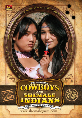 Cowboys & Shemale Indians